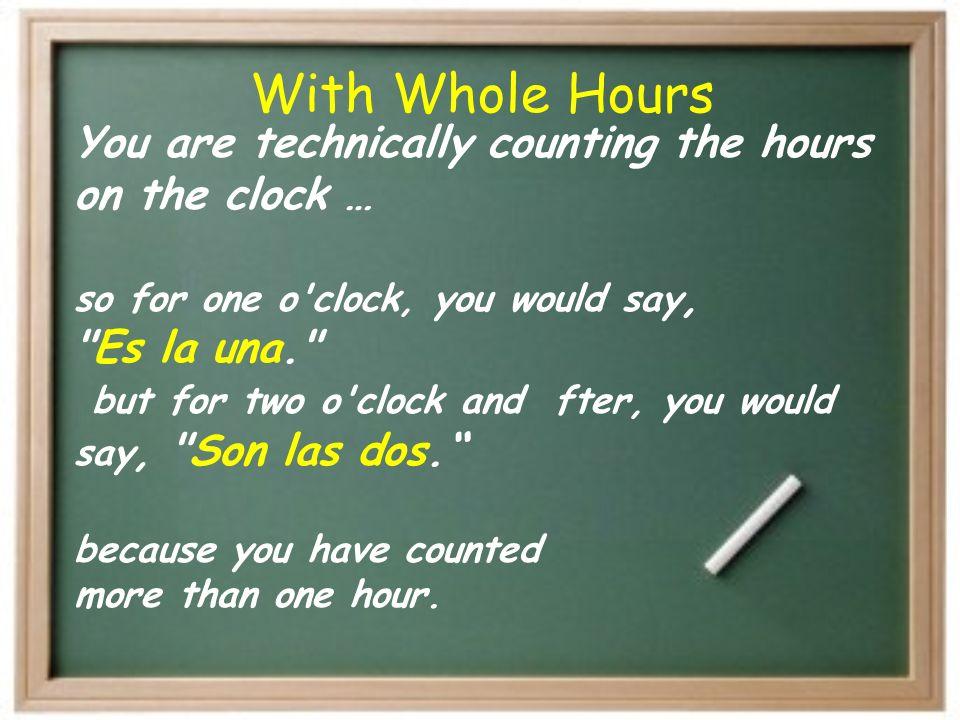 ¿Cómo decimos la hora en español. Son las ______.