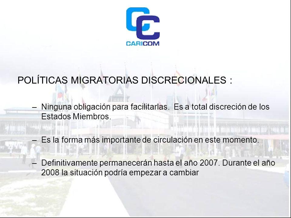 POLÍTICAS MIGRATORIAS DISCRECIONALES : –Ninguna obligación para facilitarlas.