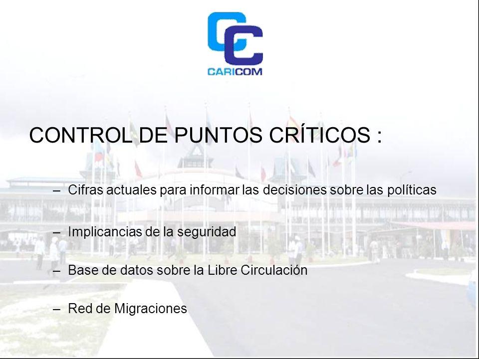 CONTROL DE PUNTOS CRÍTICOS : –Cifras actuales para informar las decisiones sobre las políticas –Implicancias de la seguridad –Base de datos sobre la Libre Circulación –Red de Migraciones