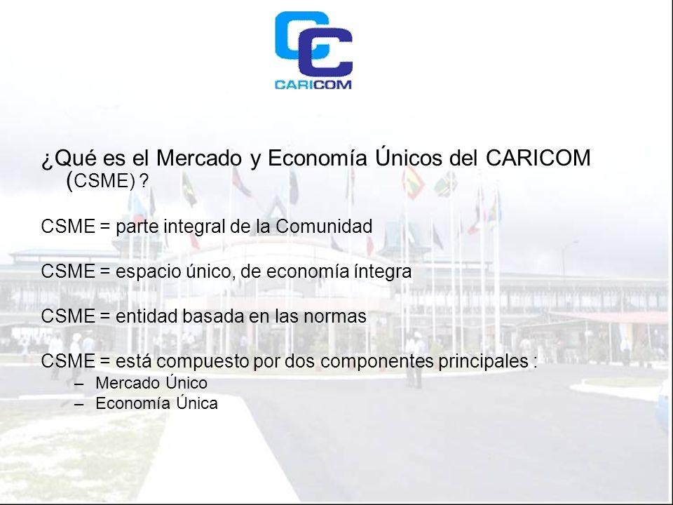 ¿Qué es el Mercado y Economía Únicos del CARICOM ( CSME) .