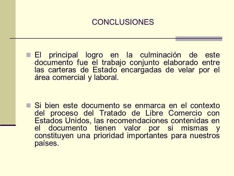 CONCLUSIONES El principal logro en la culminación de este documento fue el trabajo conjunto elaborado entre las carteras de Estado encargadas de velar