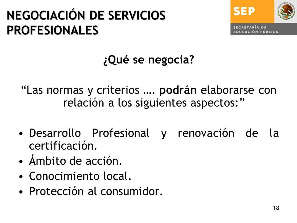 18 NEGOCIACIÓN DE SERVICIOS PROFESIONALES ¿Qué se negocia.