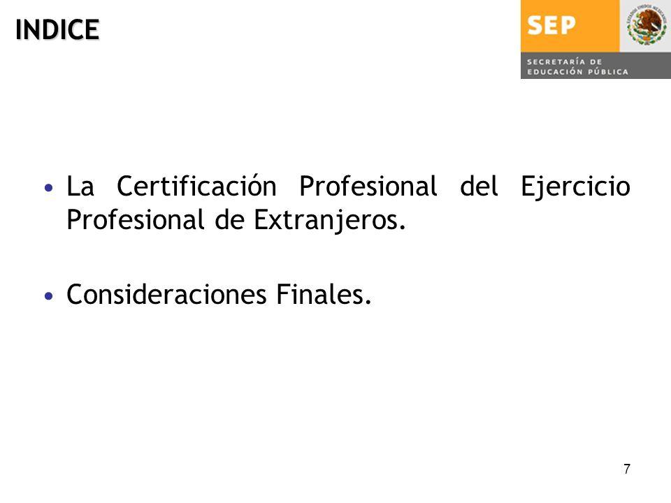 7 La Certificación Profesional del Ejercicio Profesional de Extranjeros.