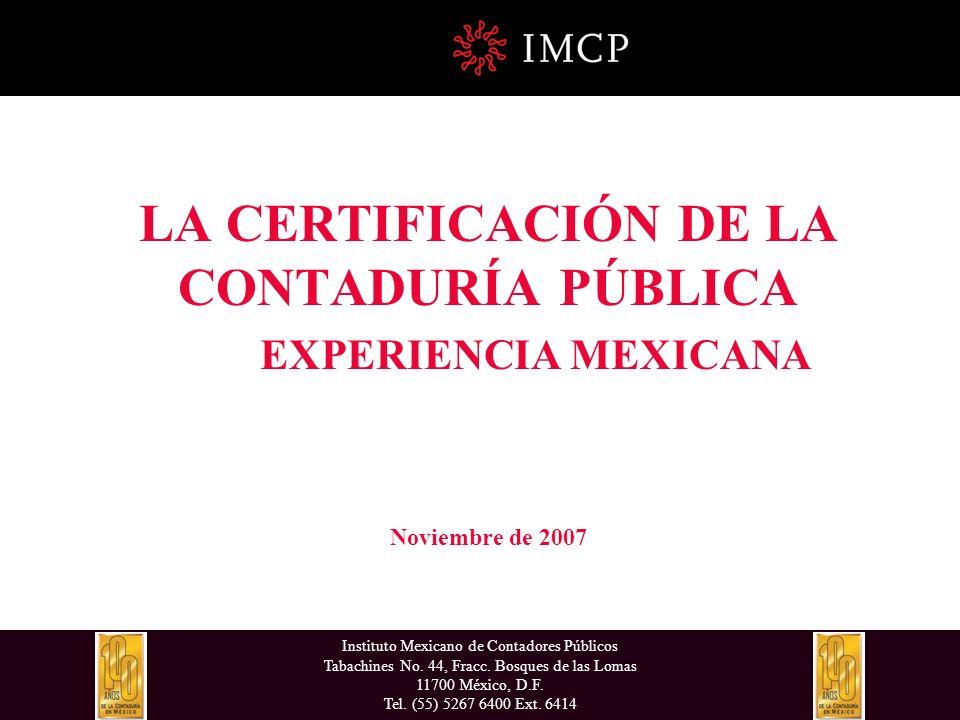 Instituto Mexicano de Contadores Públicos Tabachines No. 44, Fracc. Bosques de las Lomas 11700 México, D.F. Tel. (55) 5267 6400 Ext. 6414 LA CERTIFICA