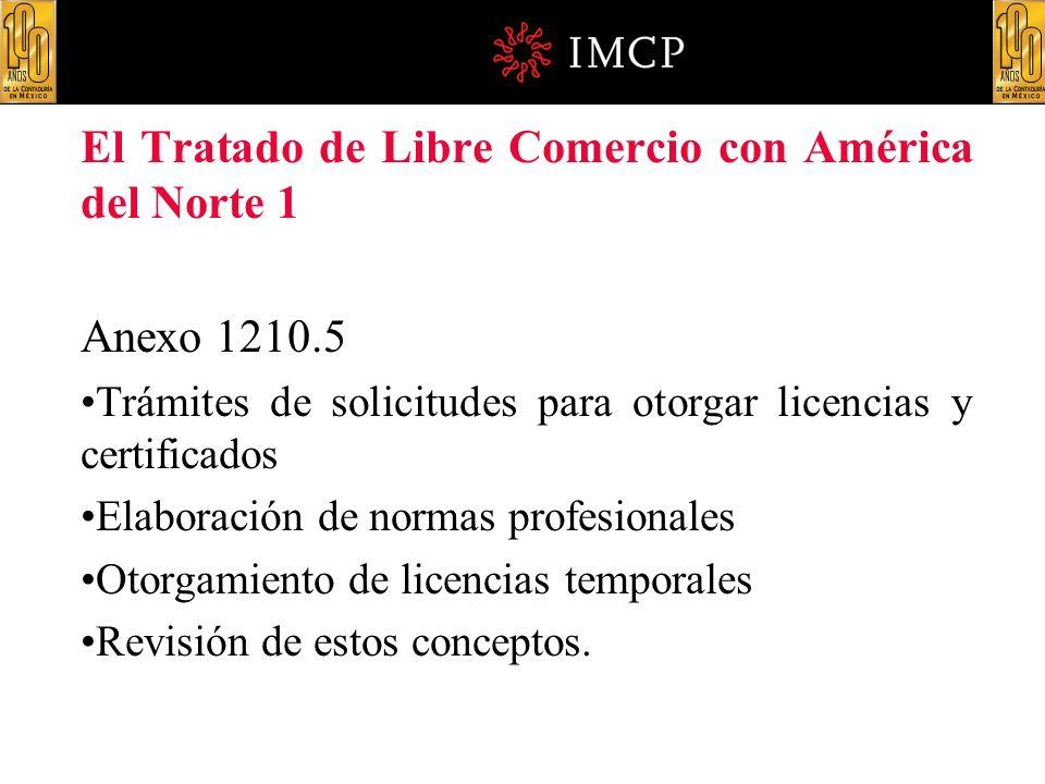 El Tratado de Libre Comercio con América del Norte 1 Anexo 1210.5 Trámites de solicitudes para otorgar licencias y certificados Elaboración de normas