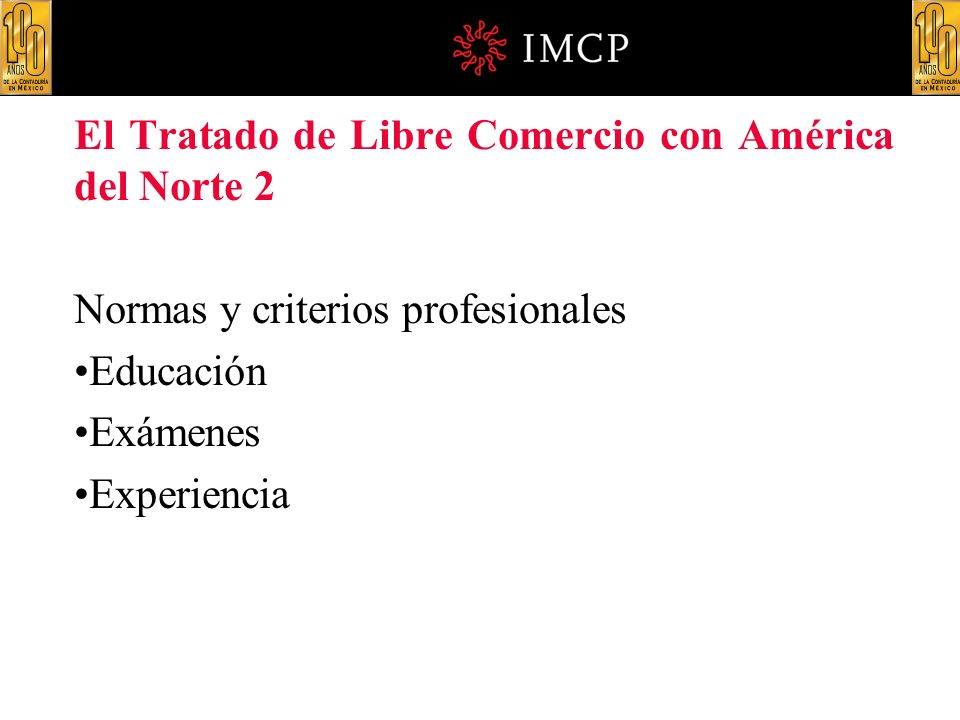 El Tratado de Libre Comercio con América del Norte 2 Normas y criterios profesionales Educación Exámenes Experiencia