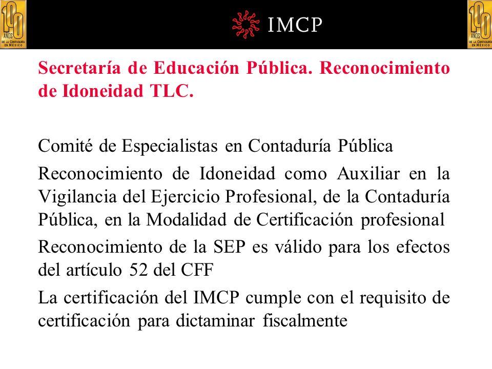 Secretaría de Educación Pública. Reconocimiento de Idoneidad TLC. Comité de Especialistas en Contaduría Pública Reconocimiento de Idoneidad como Auxil