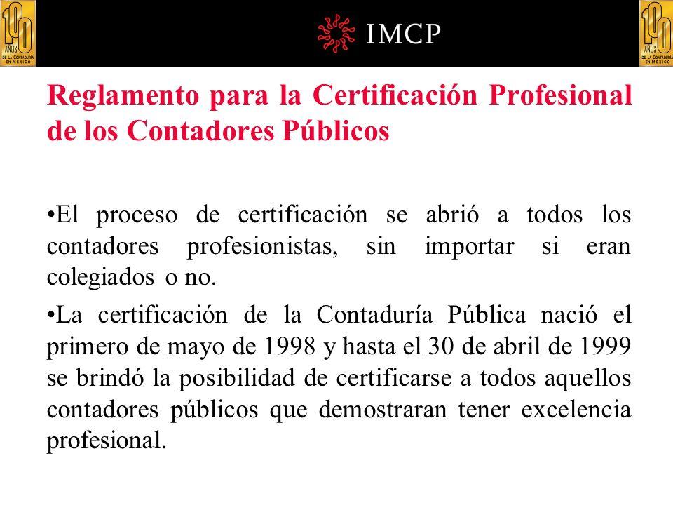 Reglamento para la Certificación Profesional de los Contadores Públicos El proceso de certificación se abrió a todos los contadores profesionistas, si
