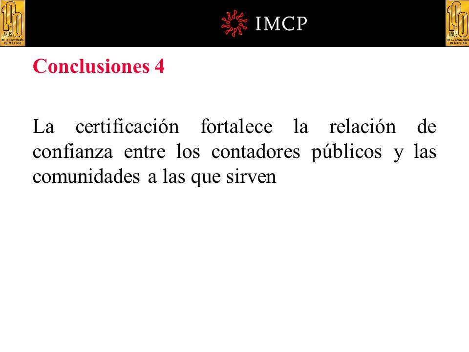 Conclusiones 4 La certificación fortalece la relación de confianza entre los contadores públicos y las comunidades a las que sirven