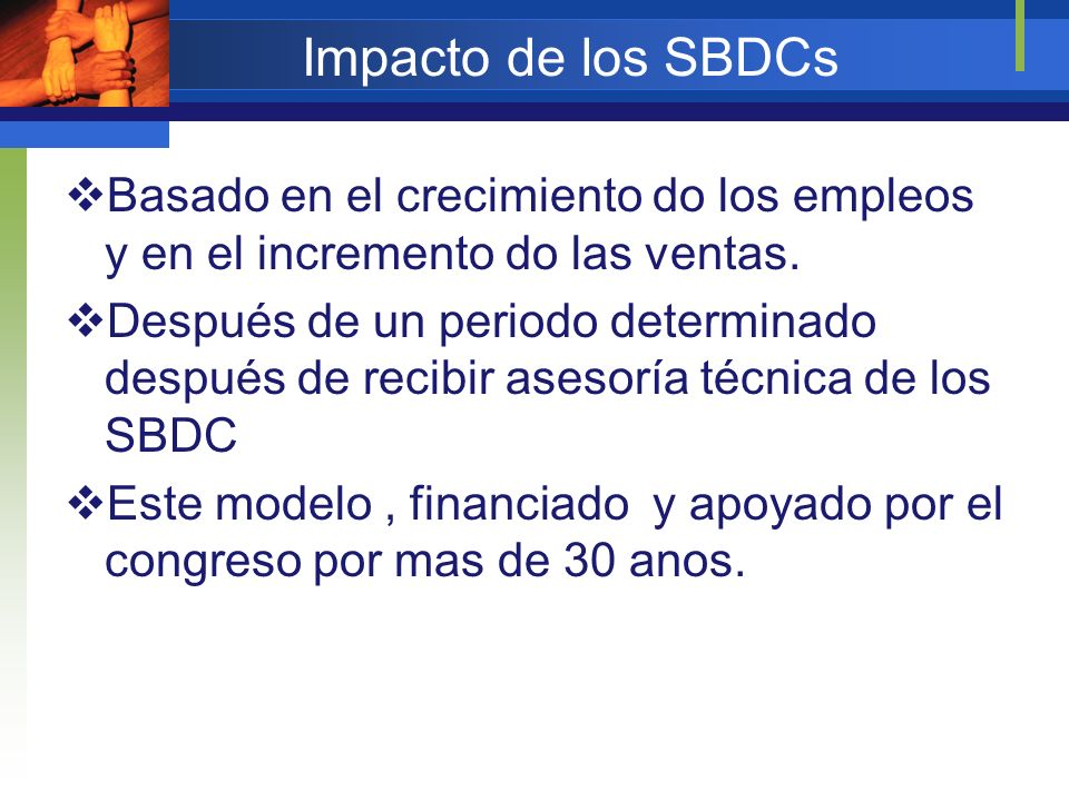 Impacto de los SBDCs Basado en el crecimiento do los empleos y en el incremento do las ventas. Después de un periodo determinado después de recibir as