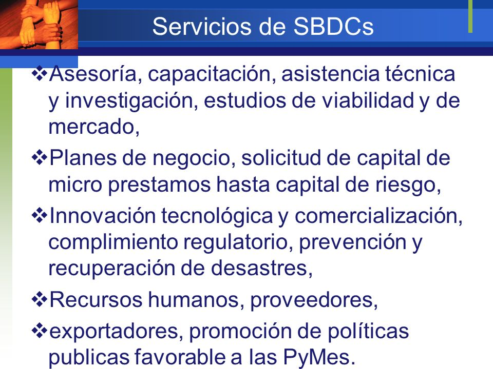 Servicios de SBDCs Asesoría, capacitación, asistencia técnica y investigación, estudios de viabilidad y de mercado, Planes de negocio, solicitud de ca