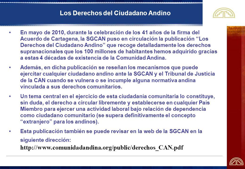 Los Derechos del Ciudadano Andino En mayo de 2010, durante la celebración de los 41 años de la firma del Acuerdo de Cartagena, la SGCAN puso en circul