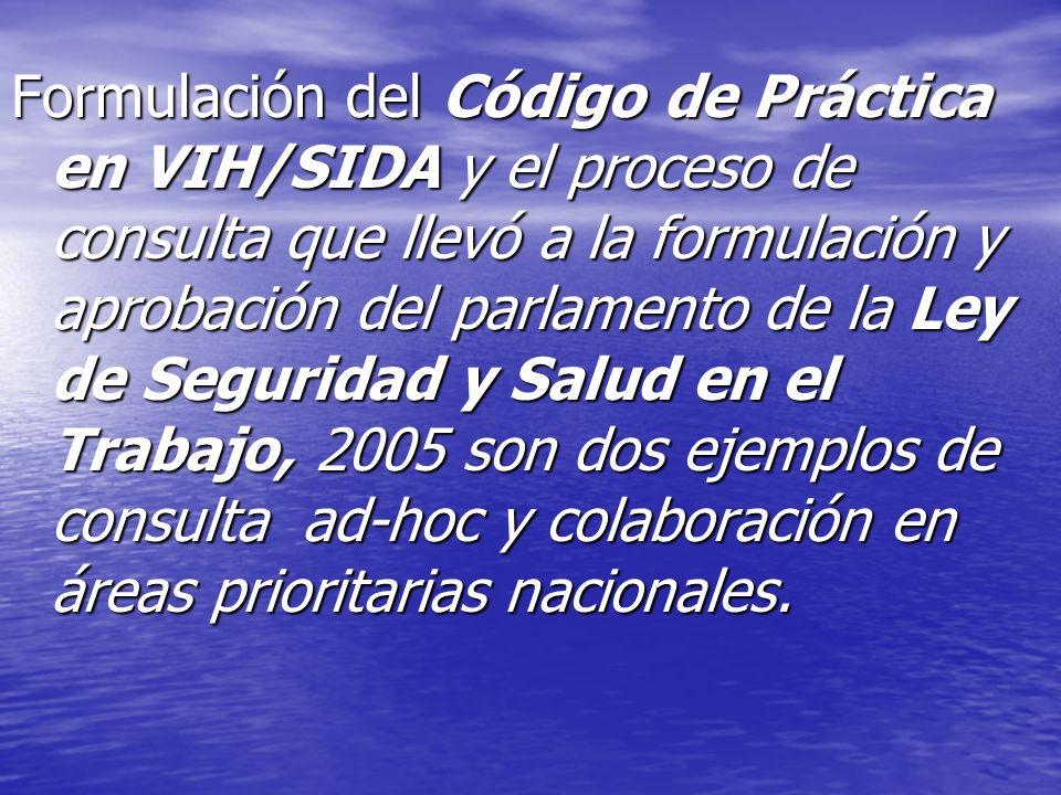 Formulación del Código de Práctica en VIH/SIDA y el proceso de consulta que llevó a la formulación y aprobación del parlamento de la Ley de Seguridad