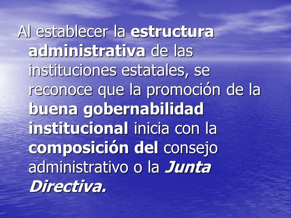Al establecer la estructura administrativa de las instituciones estatales, se reconoce que la promoción de la buena gobernabilidad institucional inici