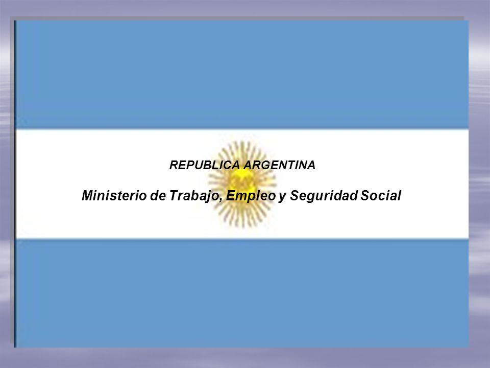 REPUBLICA ARGENTINA Ministerio de Trabajo, Empleo y Seguridad Social