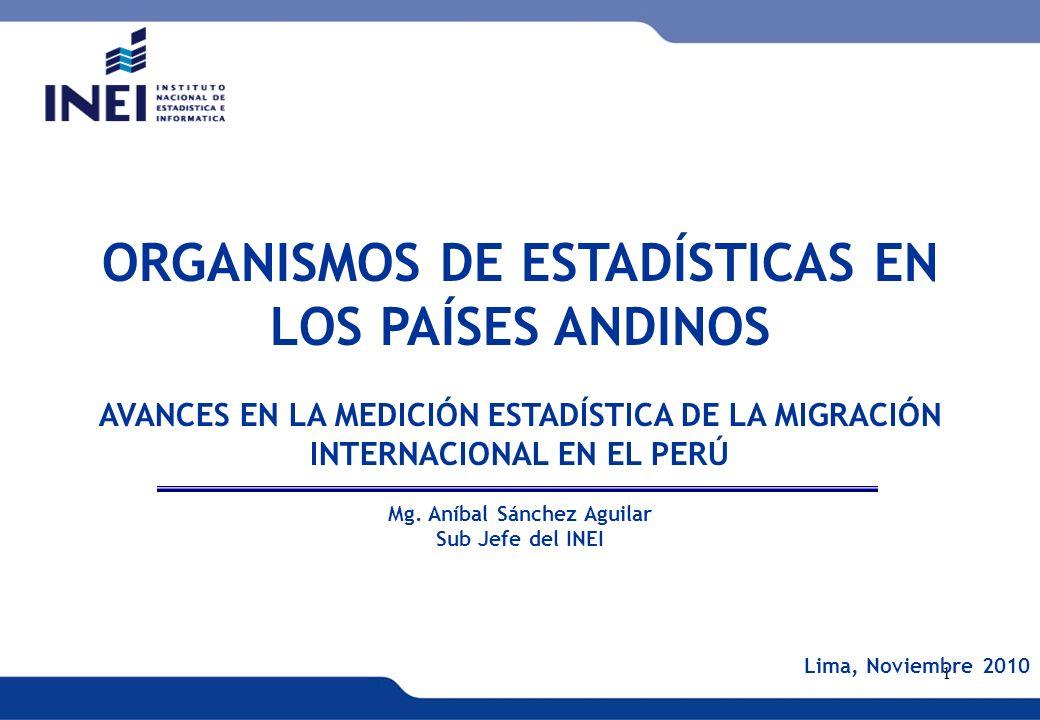 XVI REUNIÓN DEL COMITÉ INTERINSTITUCIONAL DE ESTADÍSTICAS DE MIGRACIONES 2 INEI El Instituto Nacional de Estadística e Informática (INEI) es el órgano rector del Sistema Estadístico Nacional en el Perú.