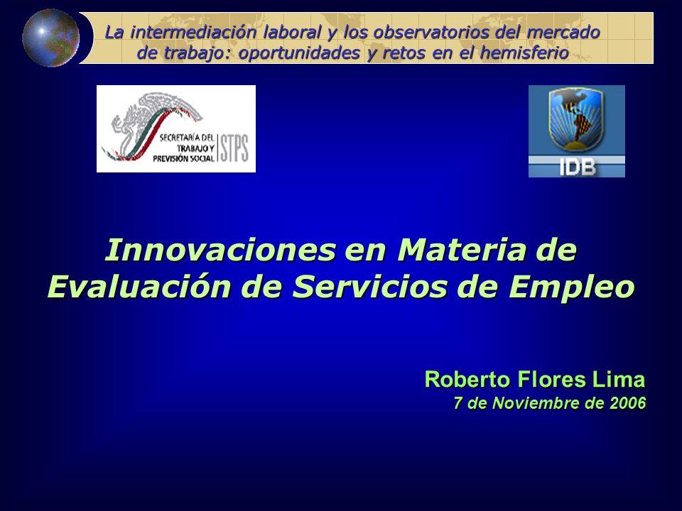 La intermediación laboral y los observatorios del mercado de trabajo: oportunidades y retos en el hemisferio Innovaciones en Materia de Evaluación de