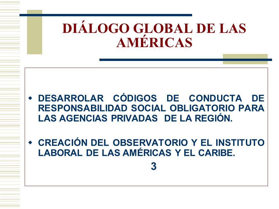 DIÁLOGO GLOBAL DE LAS AMÉRICAS INTEGRAR A LAS POBLACIONES DE MIGRACIÓN ESTACIONAL O TEMPORAL DENTRO DE LOS SERVICIOS DE INTERMEDIACIÓN EN LA REGIÓN. 2