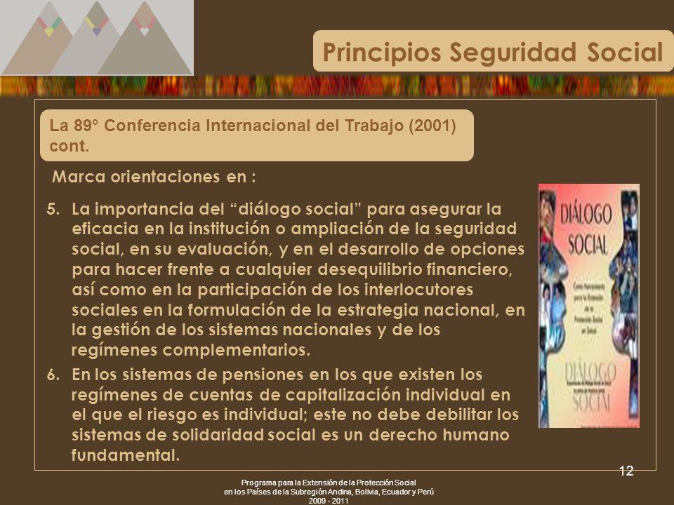 Programa para la Extensión de la Protección Social en los Países de la Subregión Andina, Bolivia, Ecuador y Perú 2009 - 2011 12 La 89° Conferencia Int