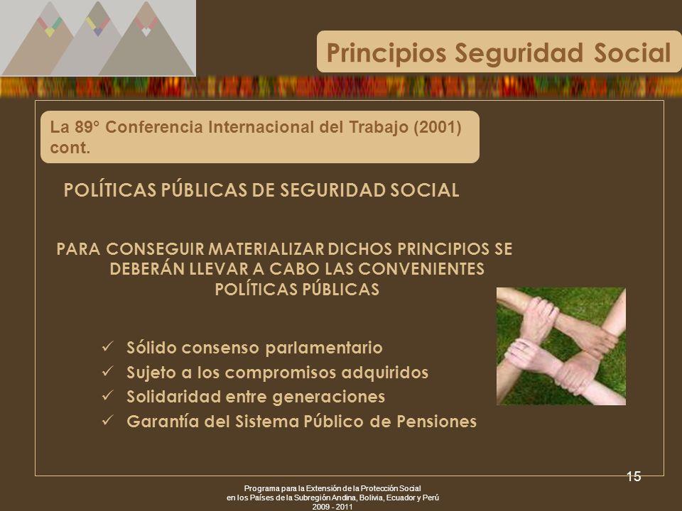 Programa para la Extensión de la Protección Social en los Países de la Subregión Andina, Bolivia, Ecuador y Perú 2009 - 2011 15 La 89° Conferencia Int