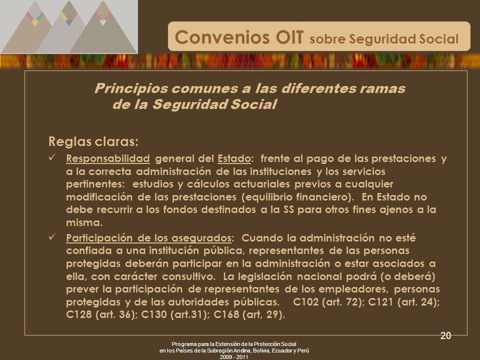 Programa para la Extensión de la Protección Social en los Países de la Subregión Andina, Bolivia, Ecuador y Perú 2009 - 2011 20 Convenios OIT sobre Se