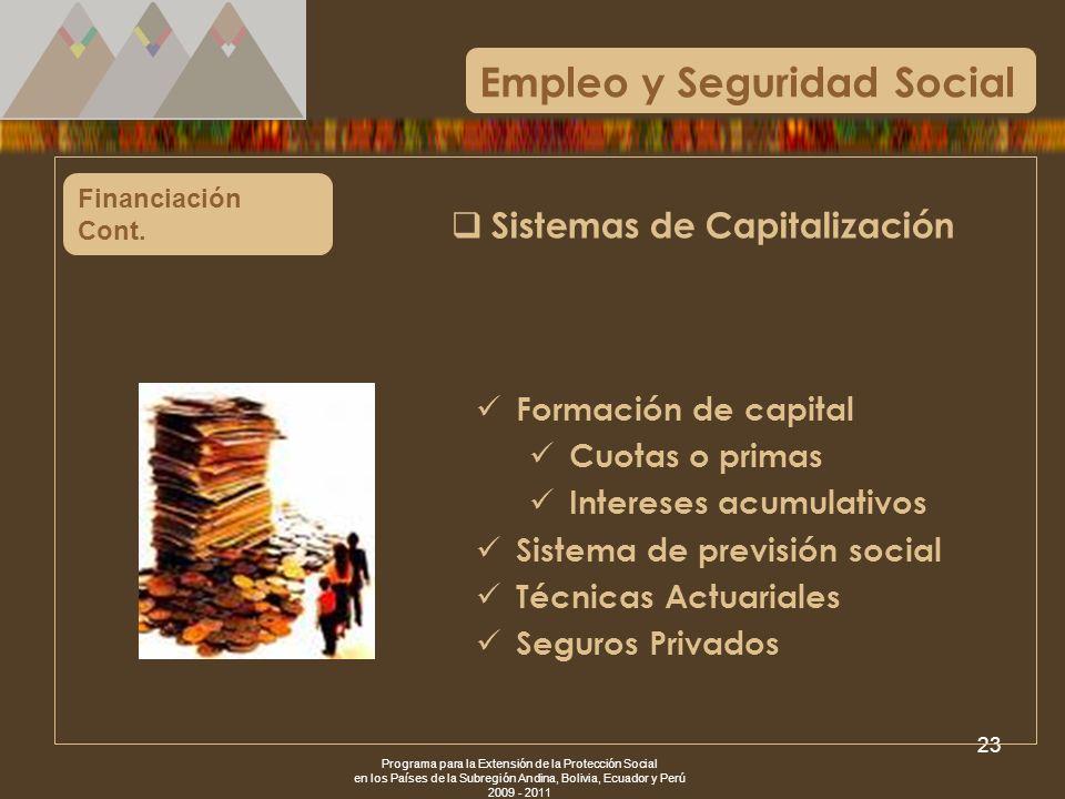 Programa para la Extensión de la Protección Social en los Países de la Subregión Andina, Bolivia, Ecuador y Perú 2009 - 2011 23 Financiación Cont. For