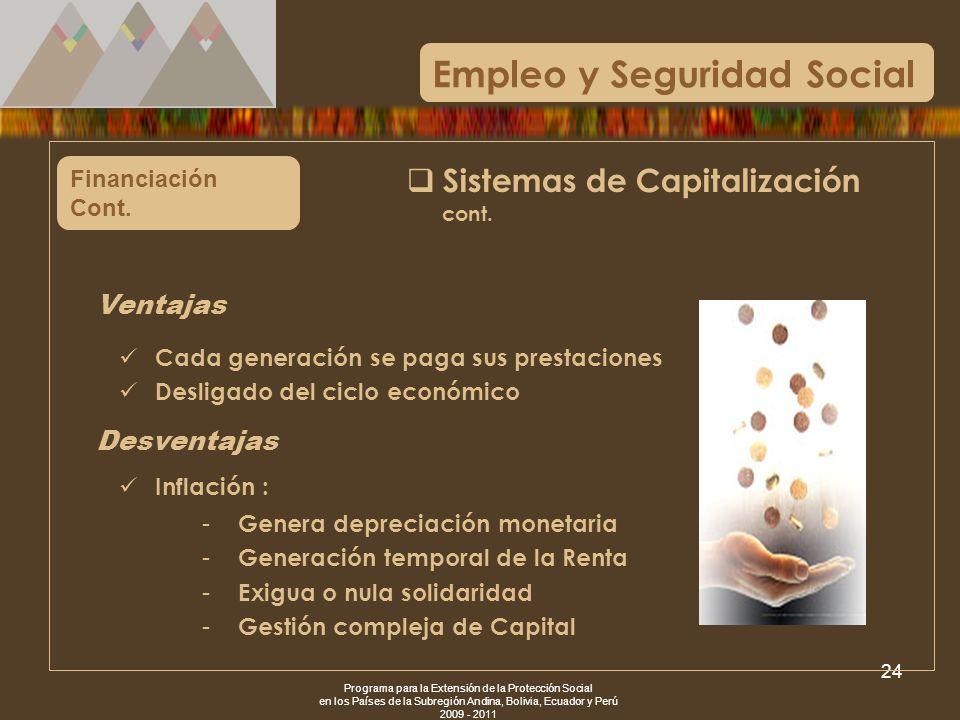 Programa para la Extensión de la Protección Social en los Países de la Subregión Andina, Bolivia, Ecuador y Perú 2009 - 2011 24 Financiación Cont. Cad