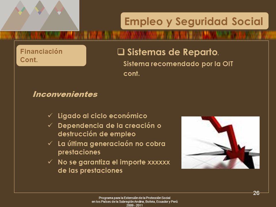 Programa para la Extensión de la Protección Social en los Países de la Subregión Andina, Bolivia, Ecuador y Perú 2009 - 2011 26 Financiación Cont. Emp