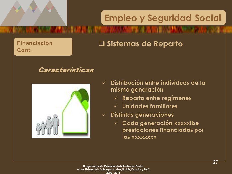Programa para la Extensión de la Protección Social en los Países de la Subregión Andina, Bolivia, Ecuador y Perú 2009 - 2011 27 Financiación Cont. Emp