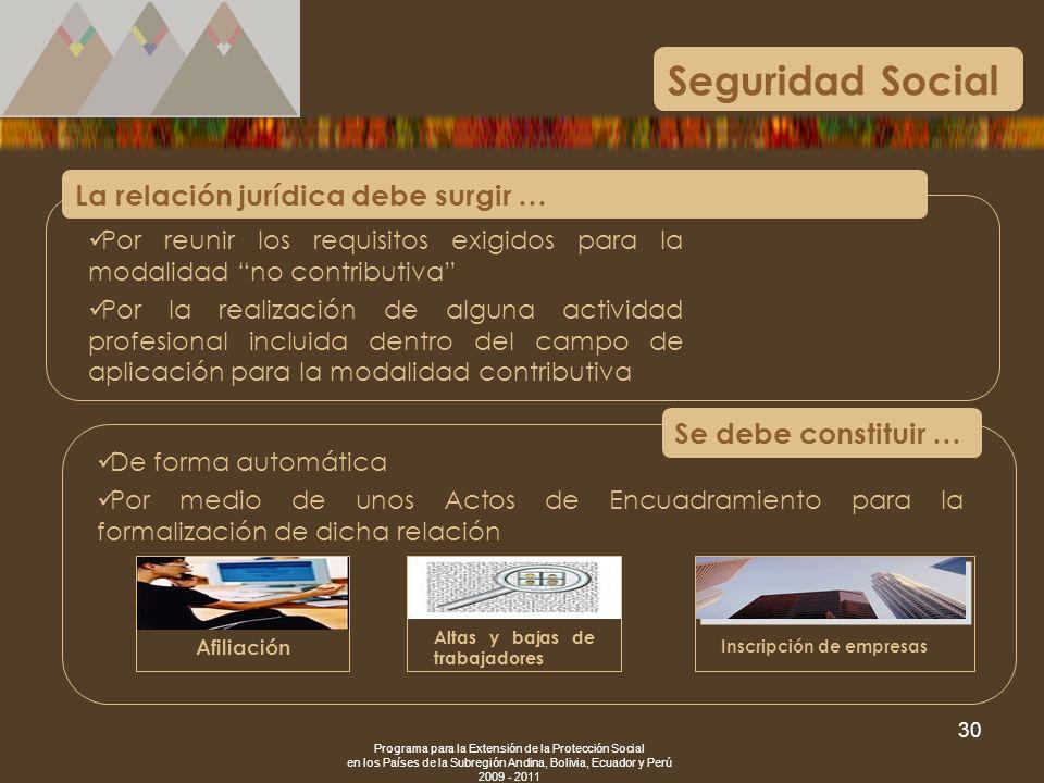 Programa para la Extensión de la Protección Social en los Países de la Subregión Andina, Bolivia, Ecuador y Perú 2009 - 2011 30 Por reunir los requisi