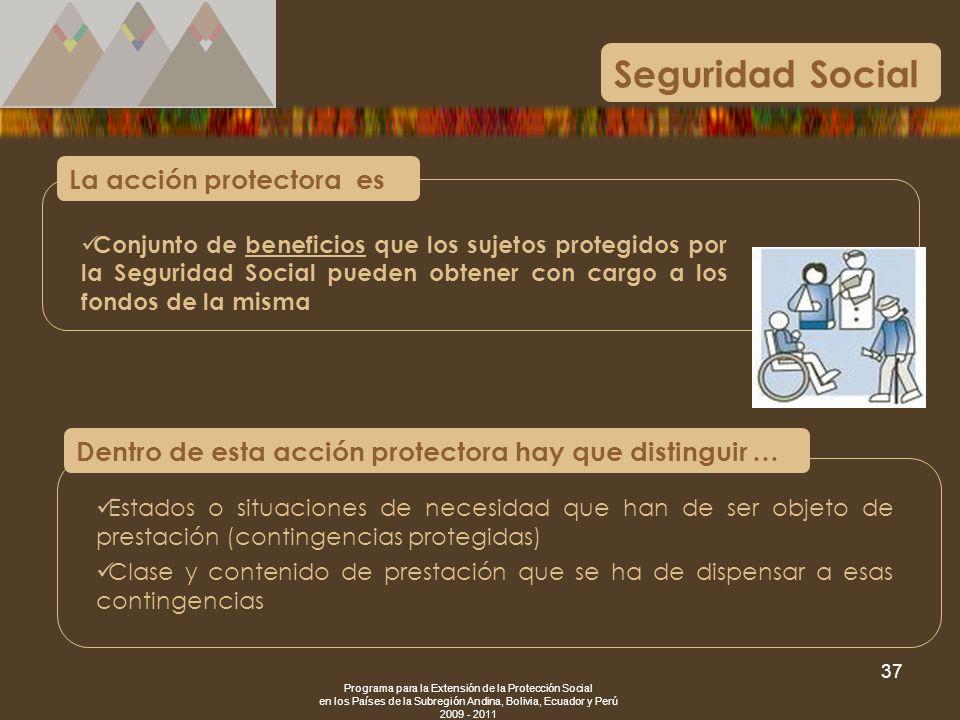 Programa para la Extensión de la Protección Social en los Países de la Subregión Andina, Bolivia, Ecuador y Perú 2009 - 2011 37 Conjunto de beneficios