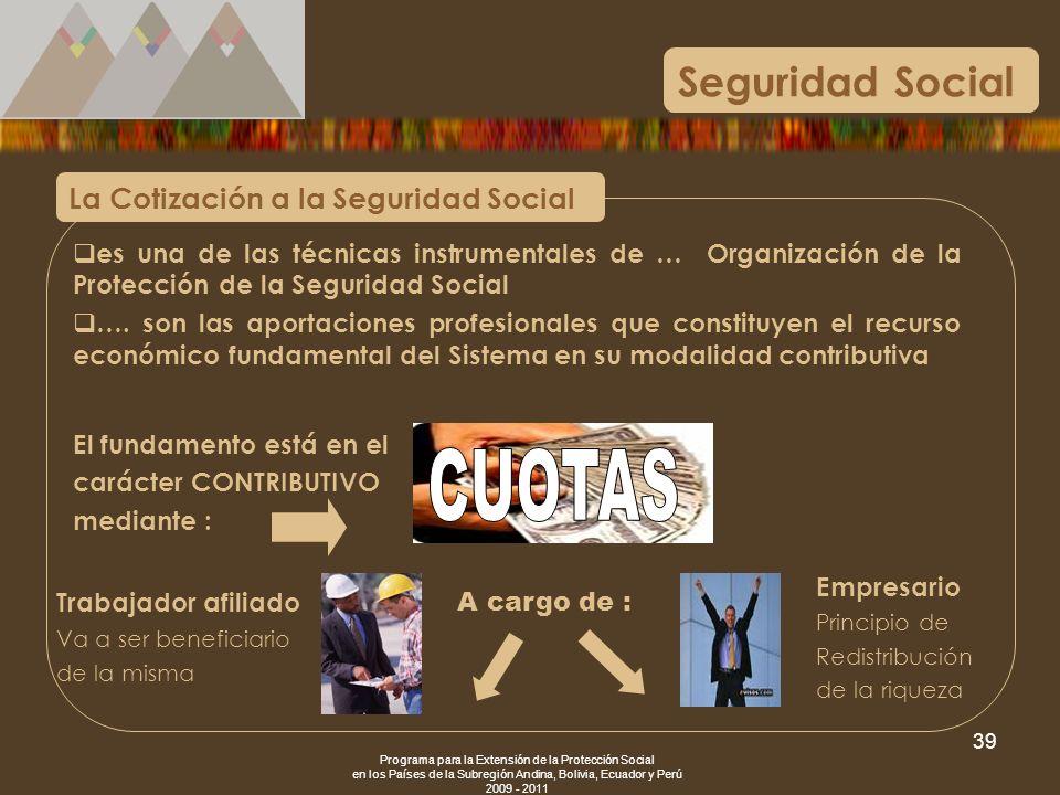 Programa para la Extensión de la Protección Social en los Países de la Subregión Andina, Bolivia, Ecuador y Perú 2009 - 2011 39 es una de las técnicas