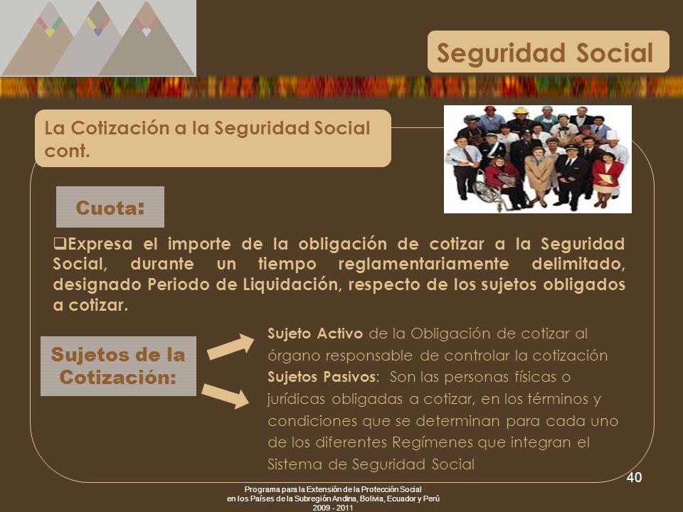 Programa para la Extensión de la Protección Social en los Países de la Subregión Andina, Bolivia, Ecuador y Perú 2009 - 2011 40 Expresa el importe de