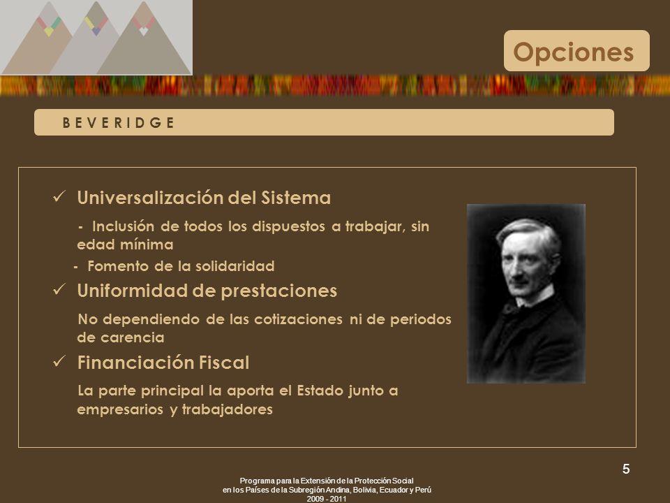 Programa para la Extensión de la Protección Social en los Países de la Subregión Andina, Bolivia, Ecuador y Perú 2009 - 2011 5 B E V E R I D G E Opcio