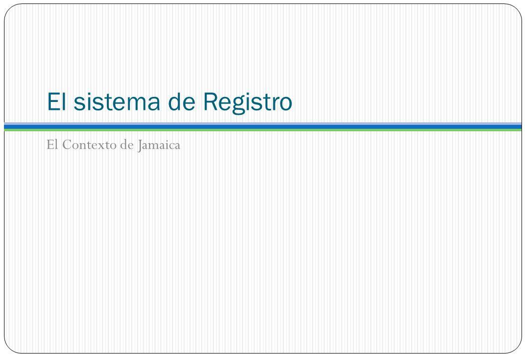El sistema de Registro El Contexto de Jamaica