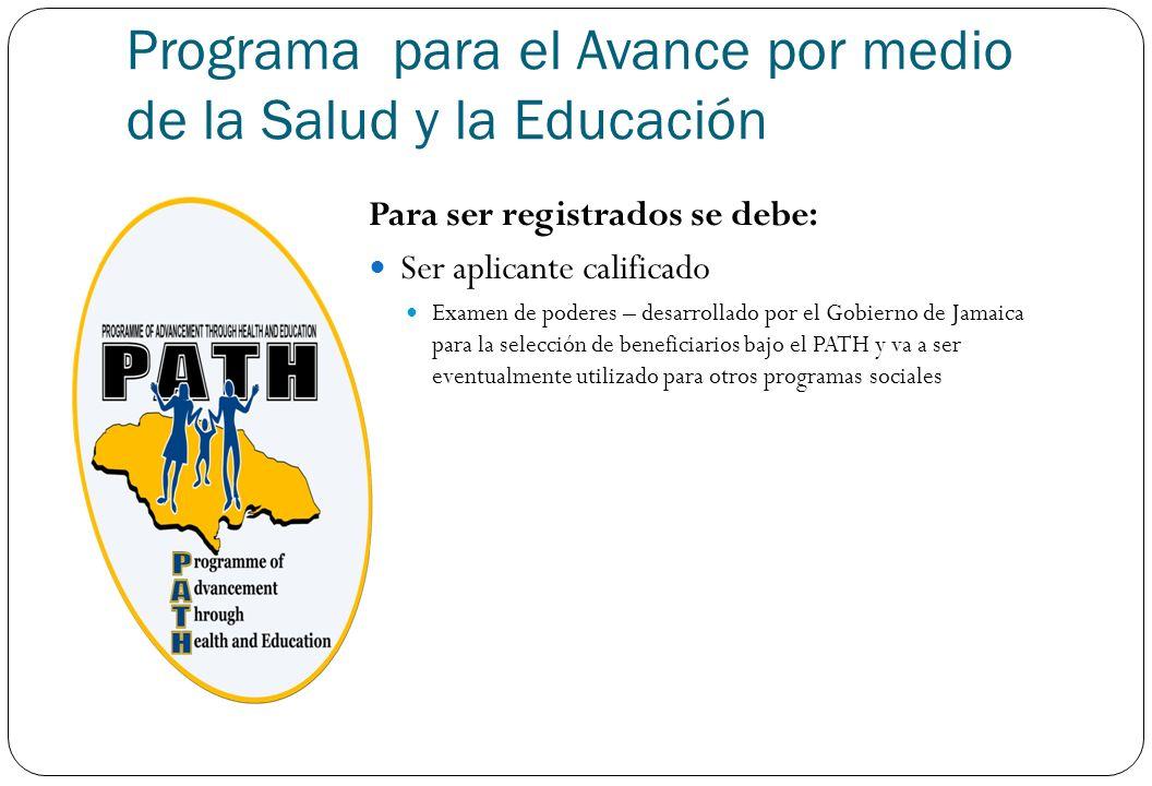 Programa para el Avance por medio de la Salud y la Educación Para ser registrados se debe: Ser aplicante calificado Examen de poderes – desarrollado p
