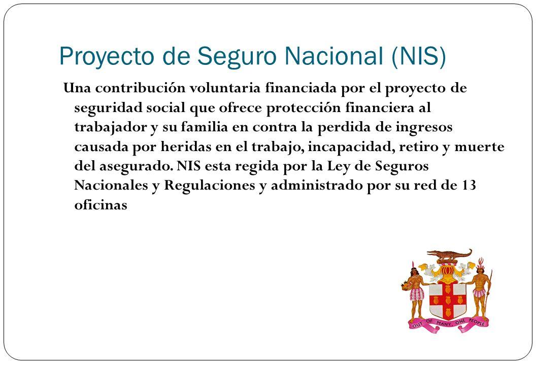 Proyecto de Seguro Nacional (NIS) Una contribución voluntaria financiada por el proyecto de seguridad social que ofrece protección financiera al traba