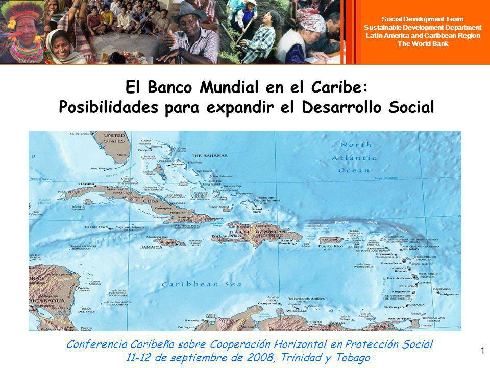 Social Development Team Sustainable Development Department Latin America and Caribbean Region The World Bank El Banco Mundial en el Caribe: Posibilida