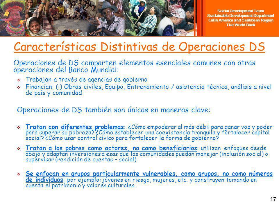 Social Development Team Sustainable Development Department Latin America and Caribbean Region The World Bank 17 Características Distintivas de Operaci