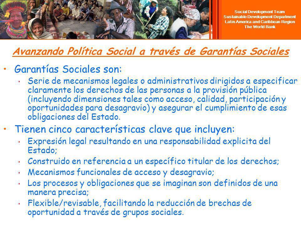 Social Development Team Sustainable Development Department Latin America and Caribbean Region The World Bank Avanzando Política Social a través de Gar