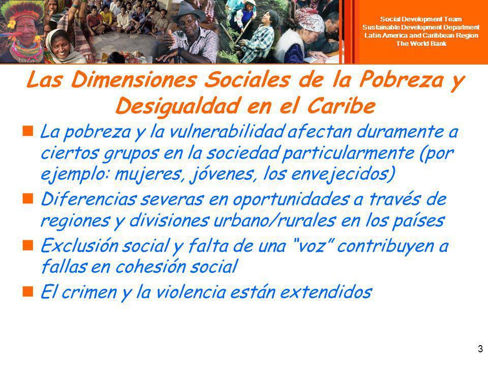 Social Development Team Sustainable Development Department Latin America and Caribbean Region The World Bank 3 Las Dimensiones Sociales de la Pobreza