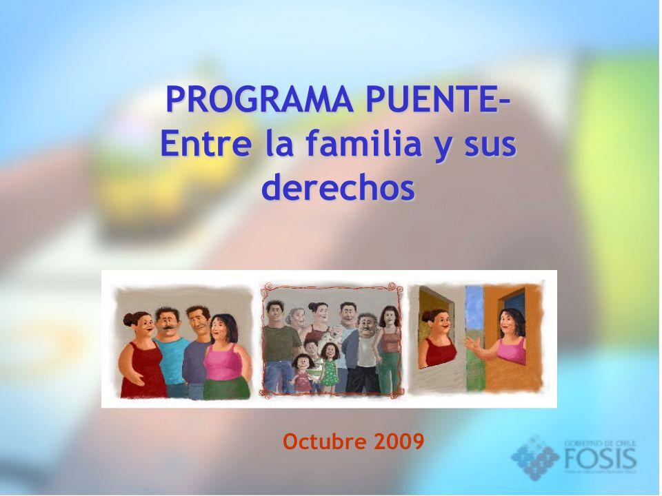 PROGRAMA PUENTE– Entre la familia y sus derechos Octubre 2009