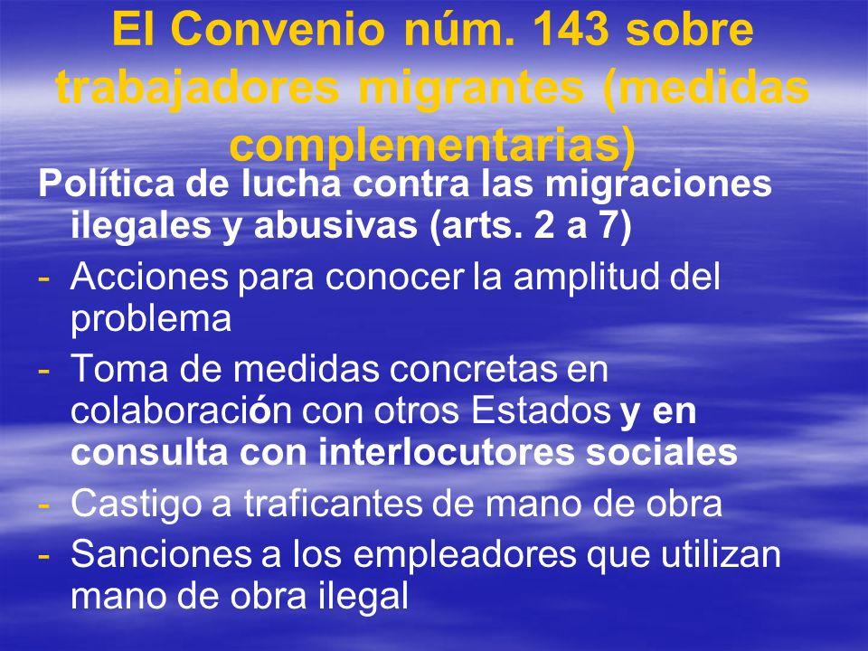 El Convenio núm. 143 sobre trabajadores migrantes (medidas complementarias) Política de lucha contra las migraciones ilegales y abusivas (arts. 2 a 7)
