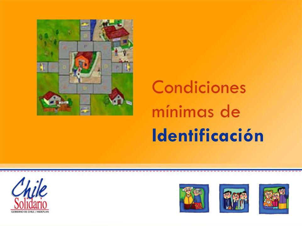 Qué se hace en Identificación Las condiciones mínimas que Chile Solidario aborda en esta dimensión, buscan asegurar las identificaciones, acreditaciones y certificaciones que las personas necesitan, para desenvolverse con autonomía en las redes y acceder a las oportunidades que en ellas existen.