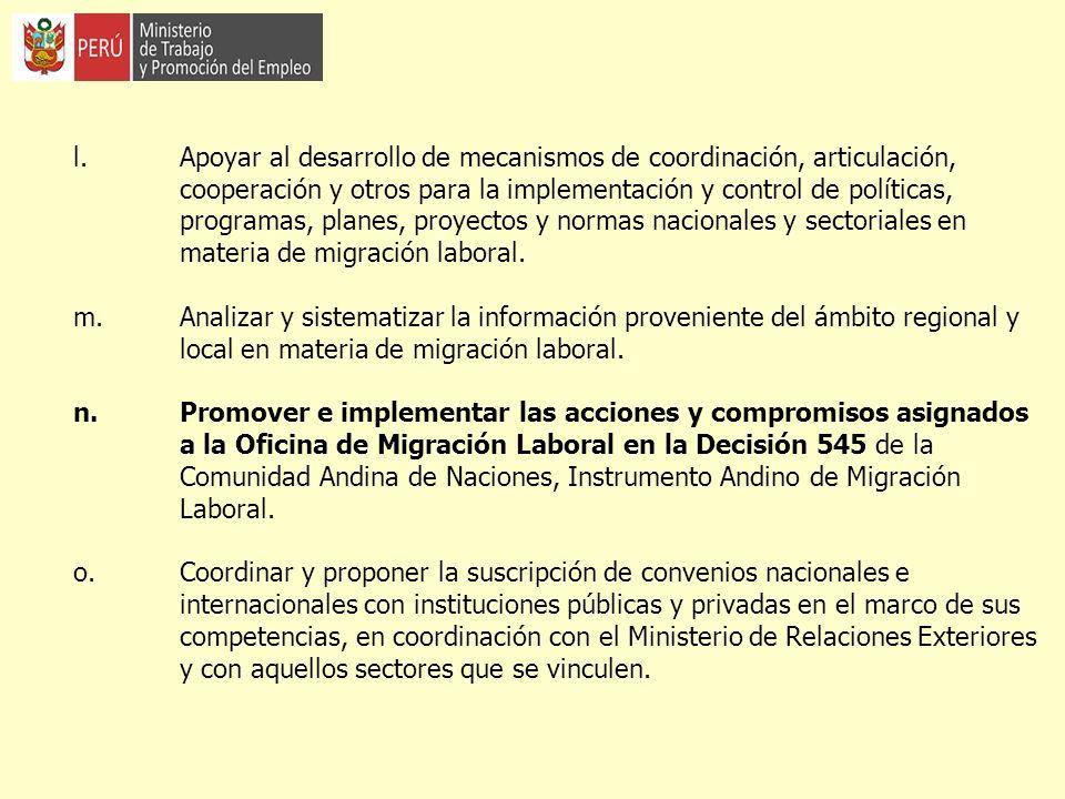 l. Apoyar al desarrollo de mecanismos de coordinación, articulación, cooperación y otros para la implementación y control de políticas, programas, pla
