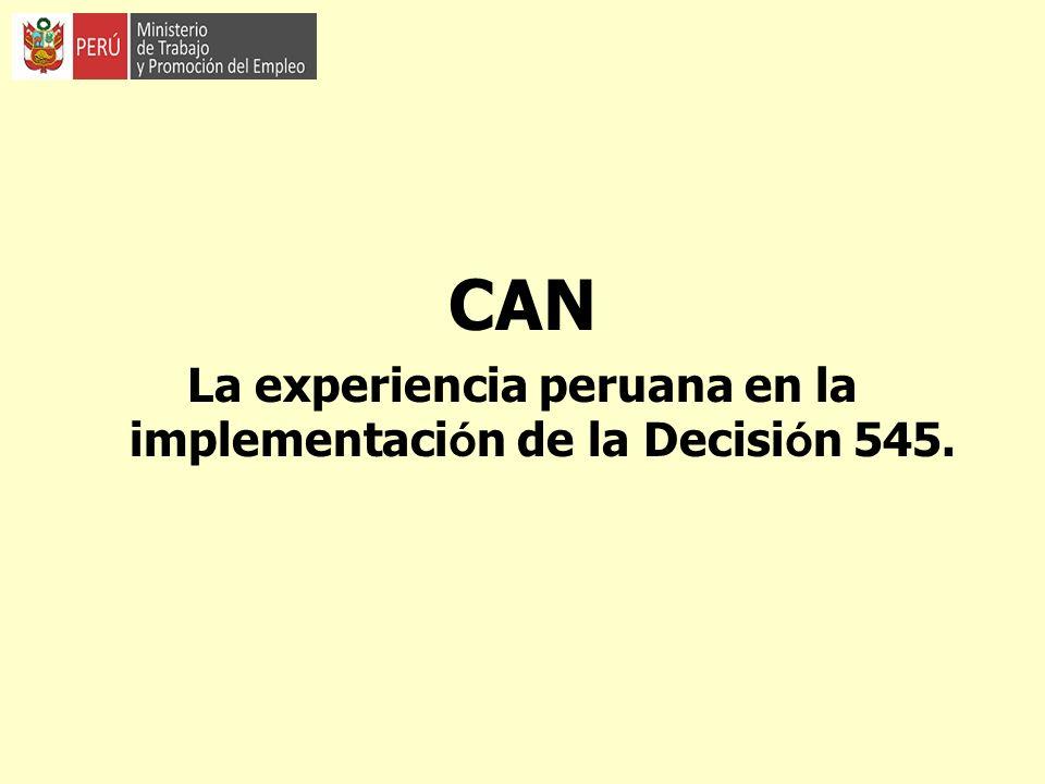 CAN La experiencia peruana en la implementaci ó n de la Decisi ó n 545.