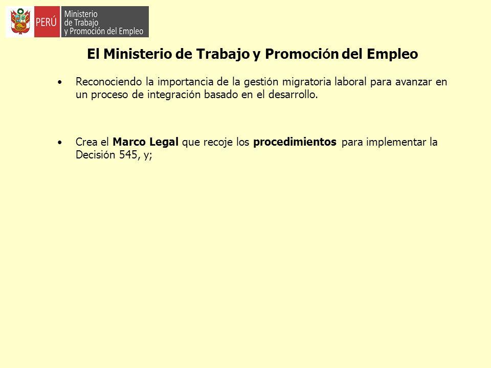 El Ministerio de Trabajo y Promoci ó n del Empleo Reconociendo la importancia de la gesti ó n migratoria laboral para avanzar en un proceso de integra