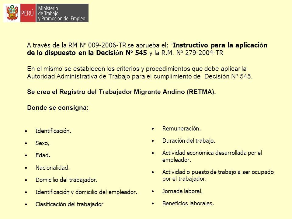 A trav é s de la RM N º 009-2006-TR se aprueba el: Instructivo para la aplicaci ó n de lo dispuesto en la Decisi ó n N º 545 y la R.M. N º 279-2004-TR