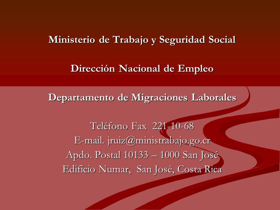 Ministerio de Trabajo y Seguridad Social Dirección Nacional de Empleo Departamento de Migraciones Laborales Teléfono Fax 221-10-68 E-mail.