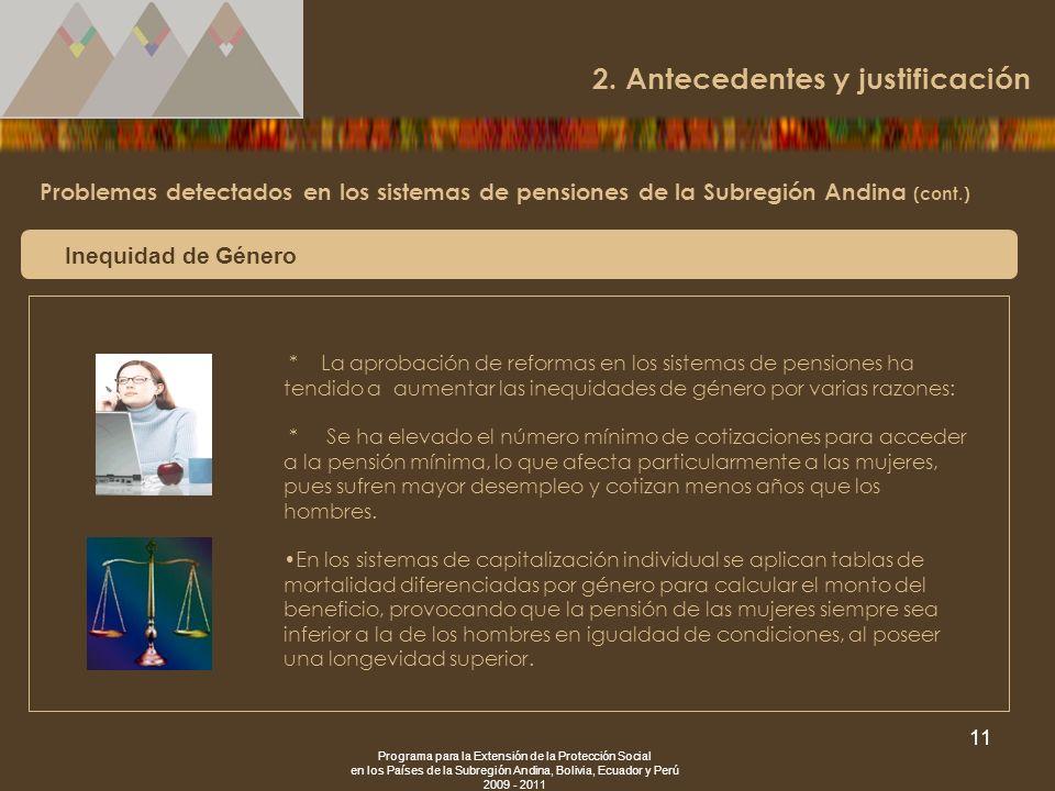 Programa para la Extensión de la Protección Social en los Países de la Subregión Andina, Bolivia, Ecuador y Perú 2009 - 2011 11 Problemas detectados e